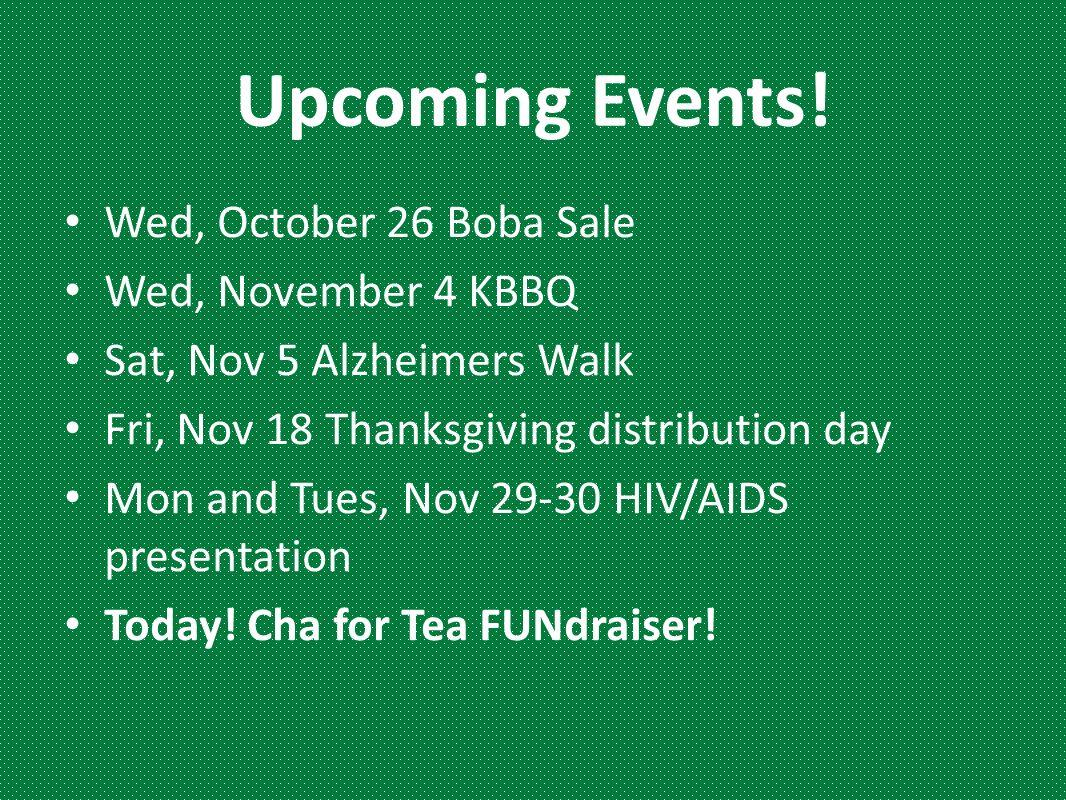 Upcoming Events! Wed, October 26 Boba Sale Wed, November 4 KBBQ