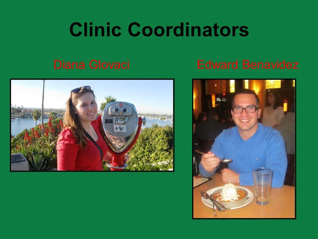 Clinic Coordinators Diana Glovaci Edward Benavidez