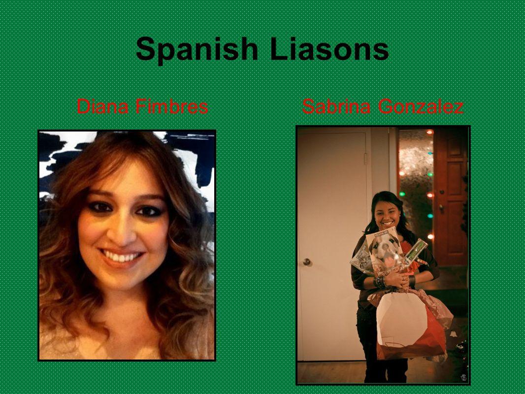 Spanish Liasons Diana Fimbres Sabrina Gonzalez