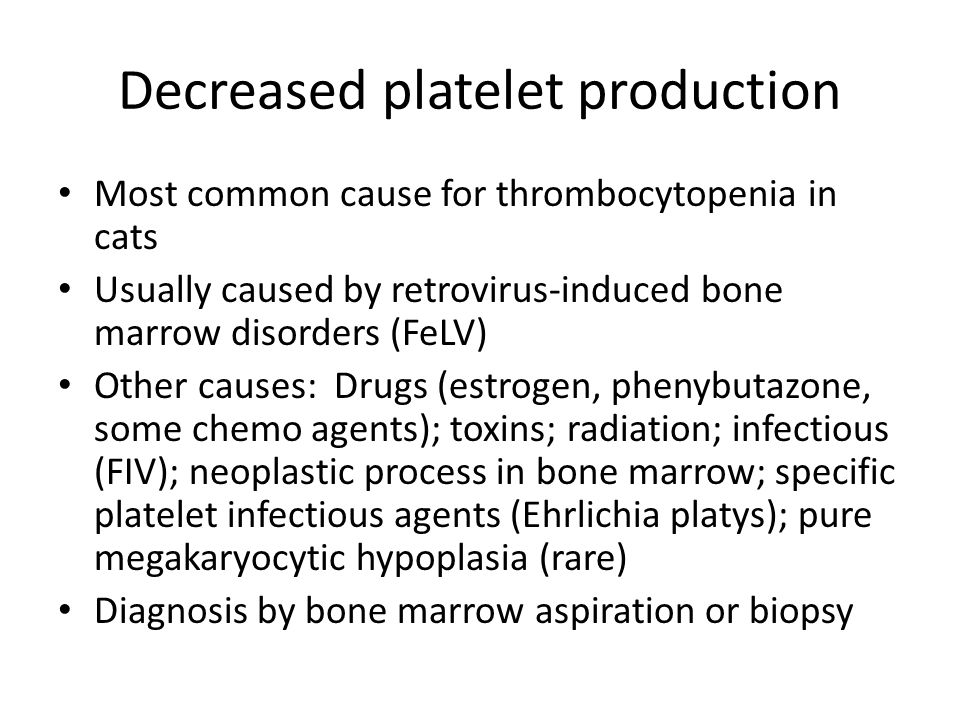 Decreased platelet production
