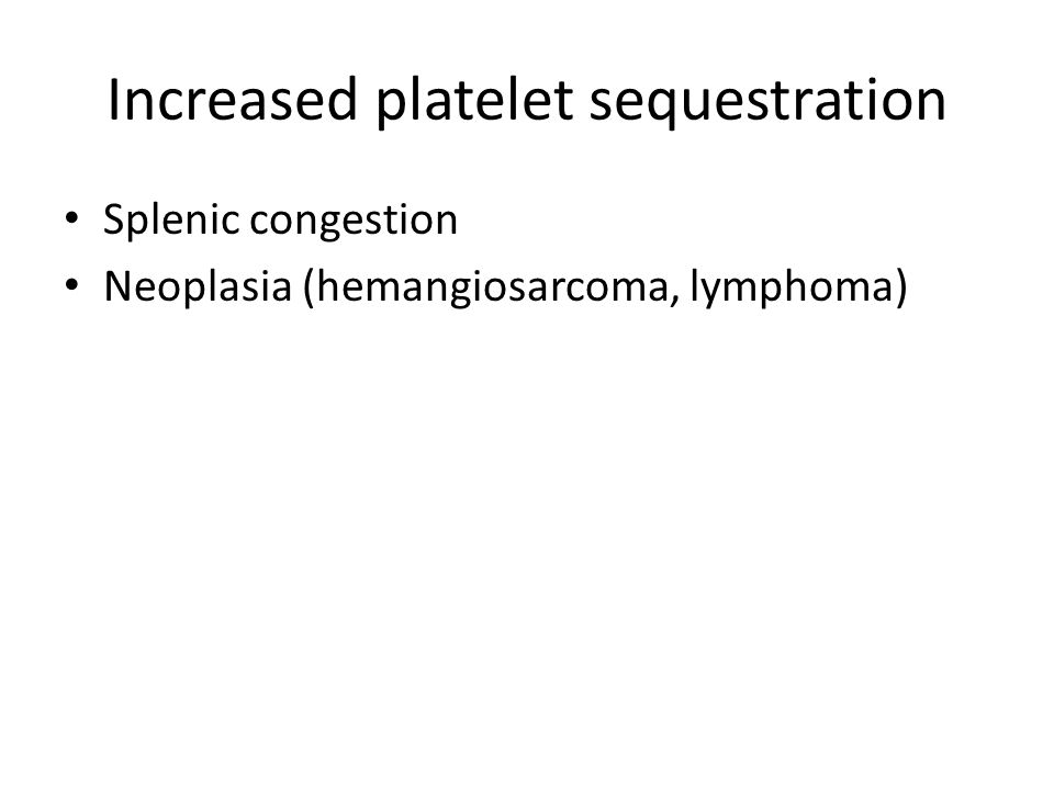 Increased platelet sequestration