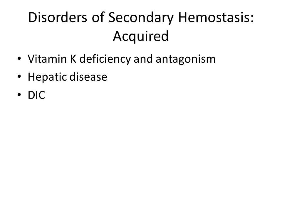 Disorders of Secondary Hemostasis: Acquired