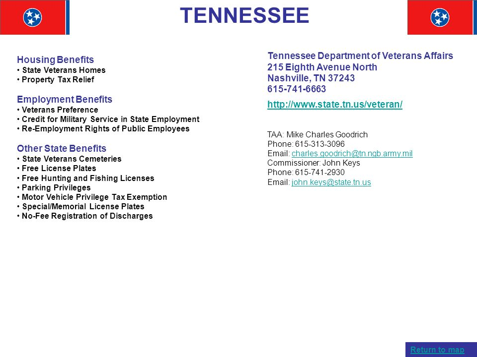 TENNESSEE Tennessee Department of Veterans Affairs 215 Eighth Avenue North Nashville, TN 37243 615-741-6663.