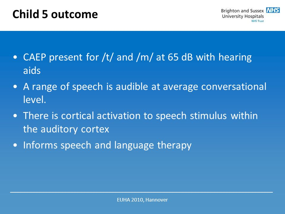 Child 5 outcome CAEP present for /t/ and /m/ at 65 dB with hearing aids. A range of speech is audible at average conversational level.