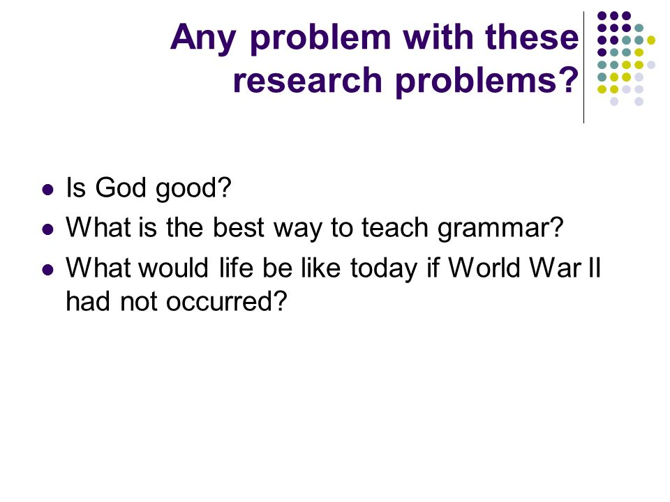 Any problem with these research problems