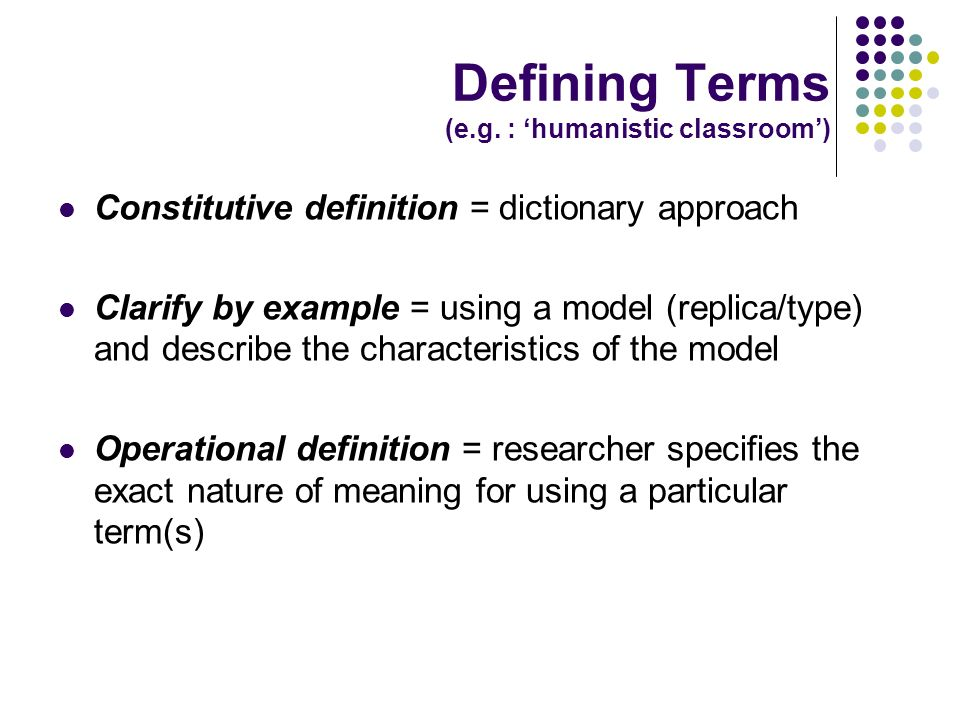 Defining Terms (e.g. : 'humanistic classroom')
