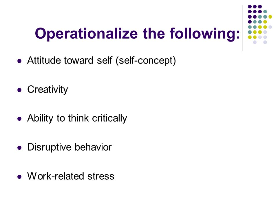 Operationalize the following: