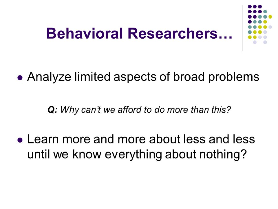 Behavioral Researchers…