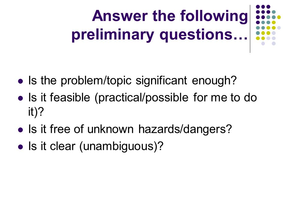 Answer the following preliminary questions…