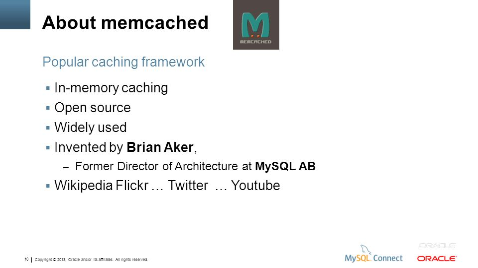 About memcached Popular caching framework In-memory caching