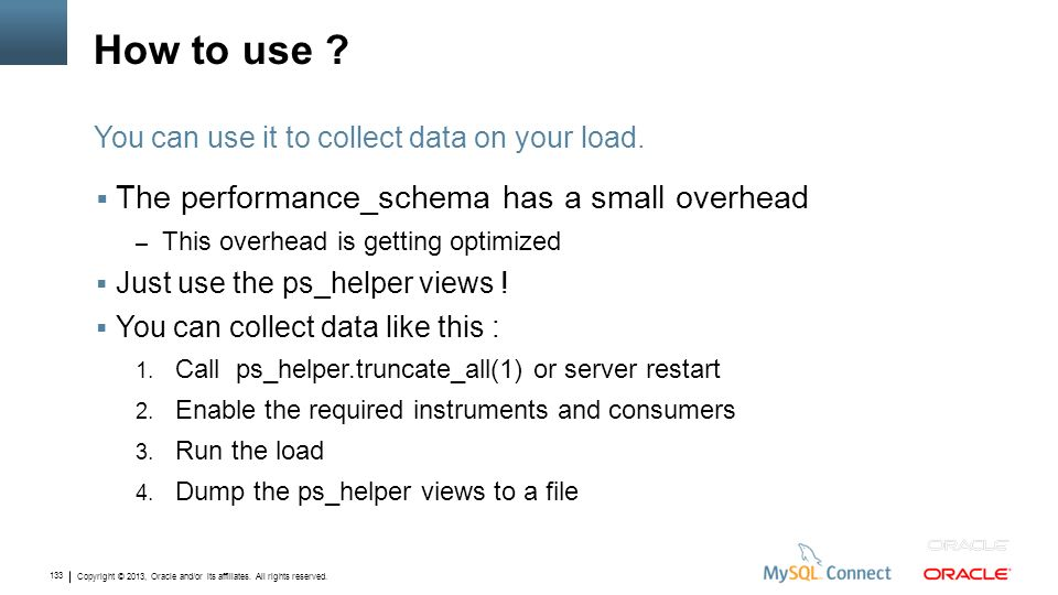 How to use The performance_schema has a small overhead