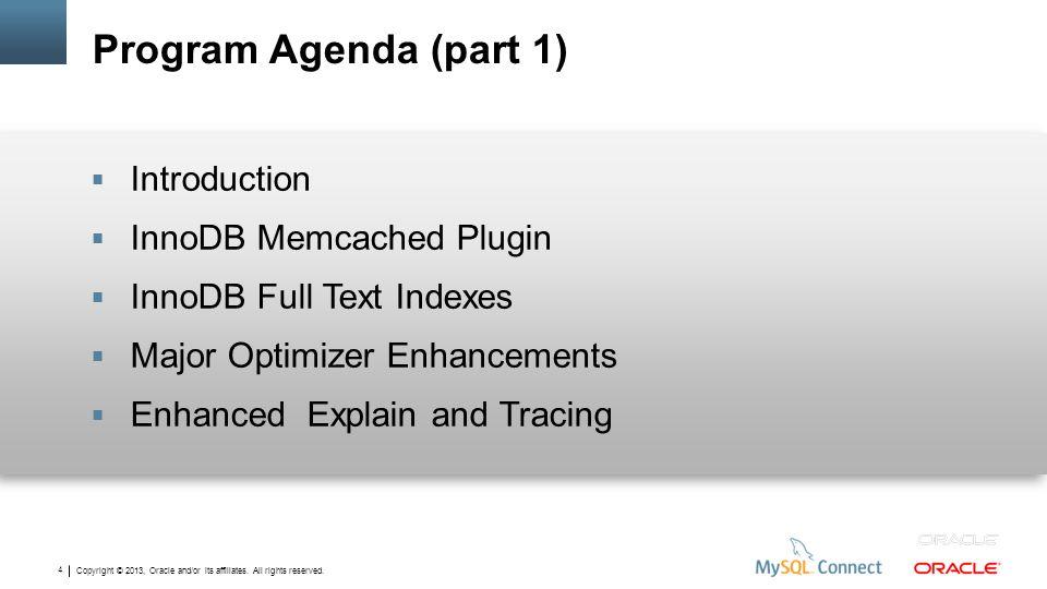 Program Agenda (part 1) Introduction InnoDB Memcached Plugin