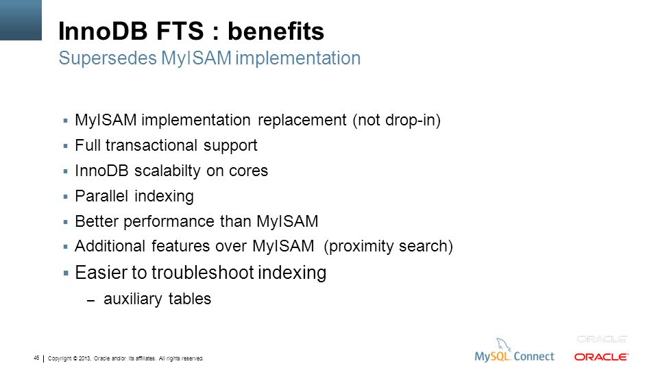 InnoDB FTS : benefits Supersedes MyISAM implementation