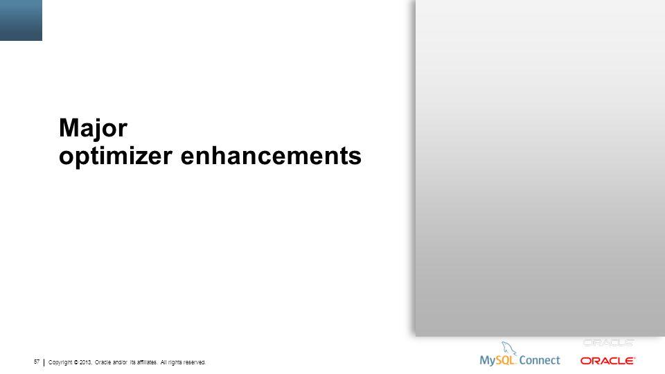 Major optimizer enhancements