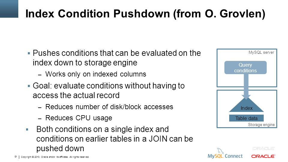 Index Condition Pushdown (from O. Grovlen)
