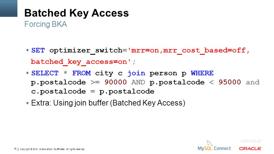Batched Key Access Forcing BKA