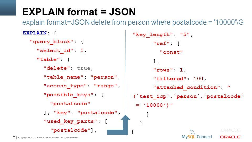 EXPLAIN format = JSON explain format=JSON delete from person where postalcode = 10000 \G.