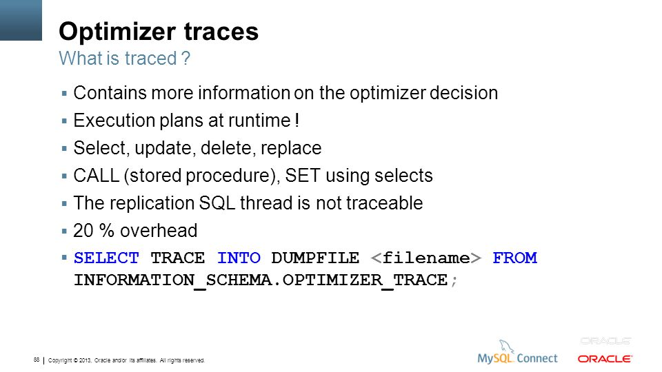Optimizer traces What is traced