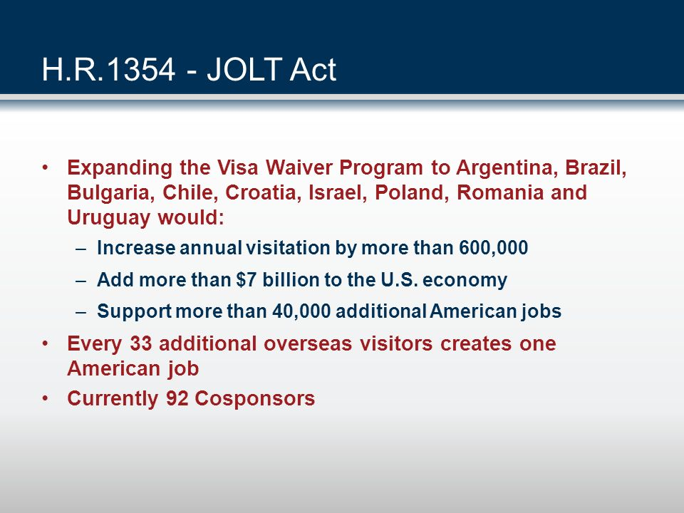 H.R.1354 - JOLT Act Expanding the Visa Waiver Program to Argentina, Brazil, Bulgaria, Chile, Croatia, Israel, Poland, Romania and Uruguay would:
