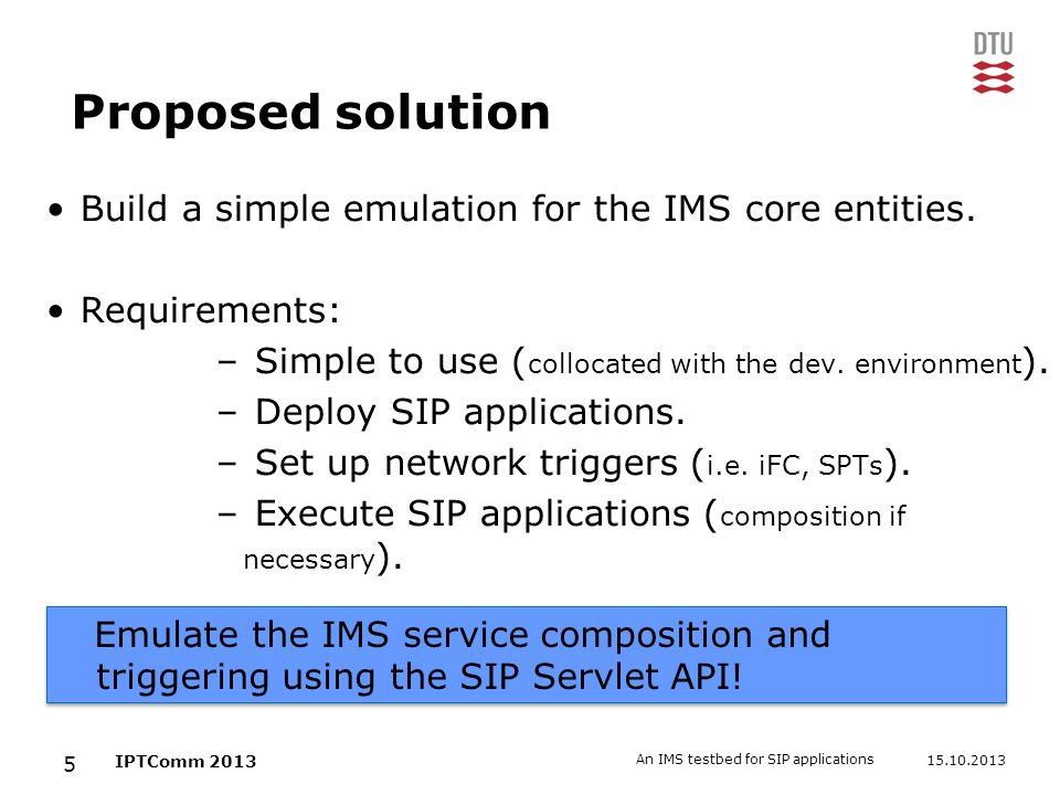 Proposed solution Build a simple emulation for the IMS core entities.