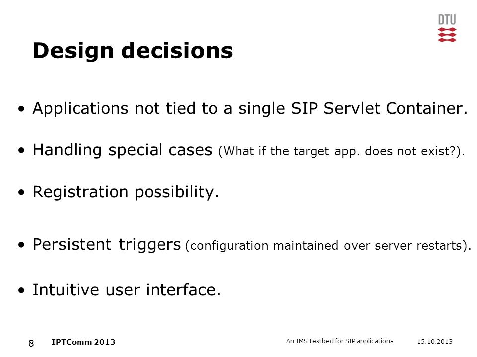 Design decisions Applications not tied to a single SIP Servlet Container. Handling special cases (What if the target app. does not exist ).