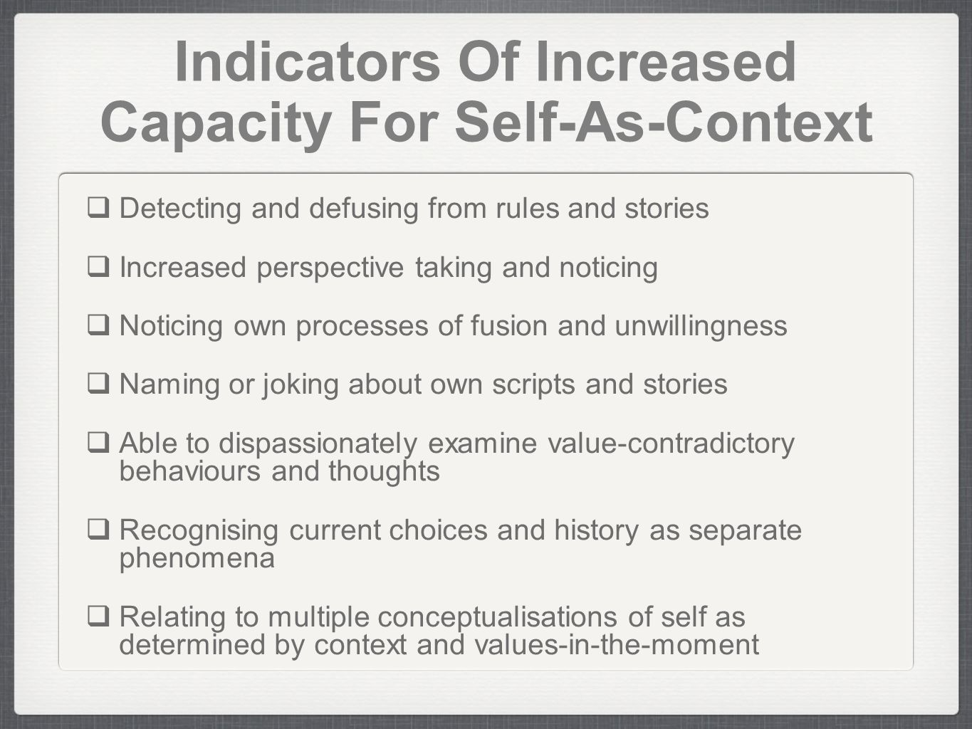 Indicators Of Increased Capacity For Self-As-Context