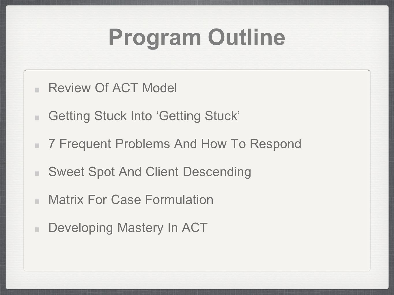 Program Outline Review Of ACT Model Getting Stuck Into 'Getting Stuck'