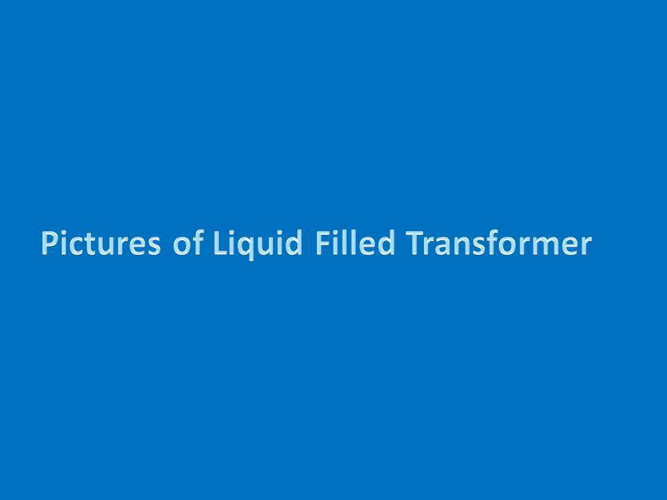 Pictures of Liquid Filled Transformer