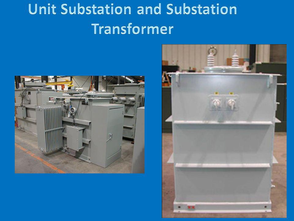 Unit Substation and Substation Transformer