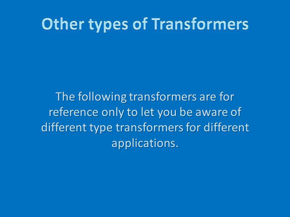 Other types of Transformers