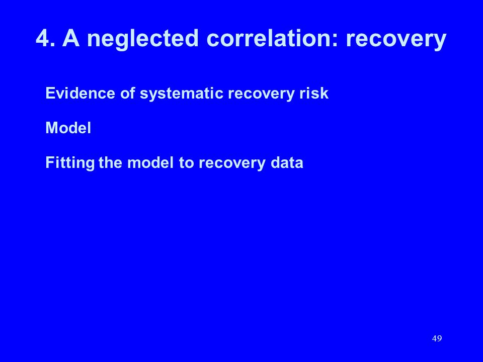 4. A neglected correlation: recovery