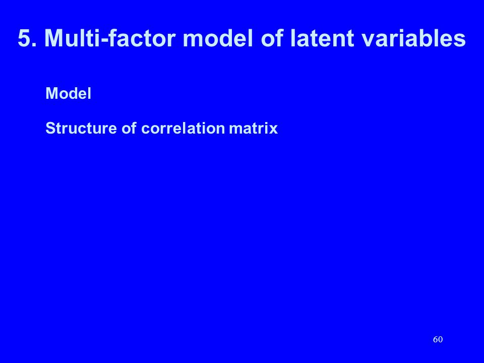 5. Multi-factor model of latent variables
