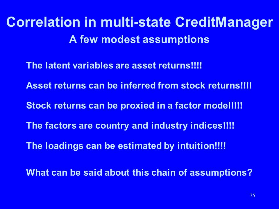 Correlation in multi-state CreditManager A few modest assumptions