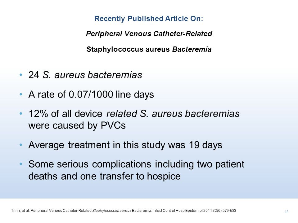 12% of all device related S. aureus bacteremias were caused by PVCs