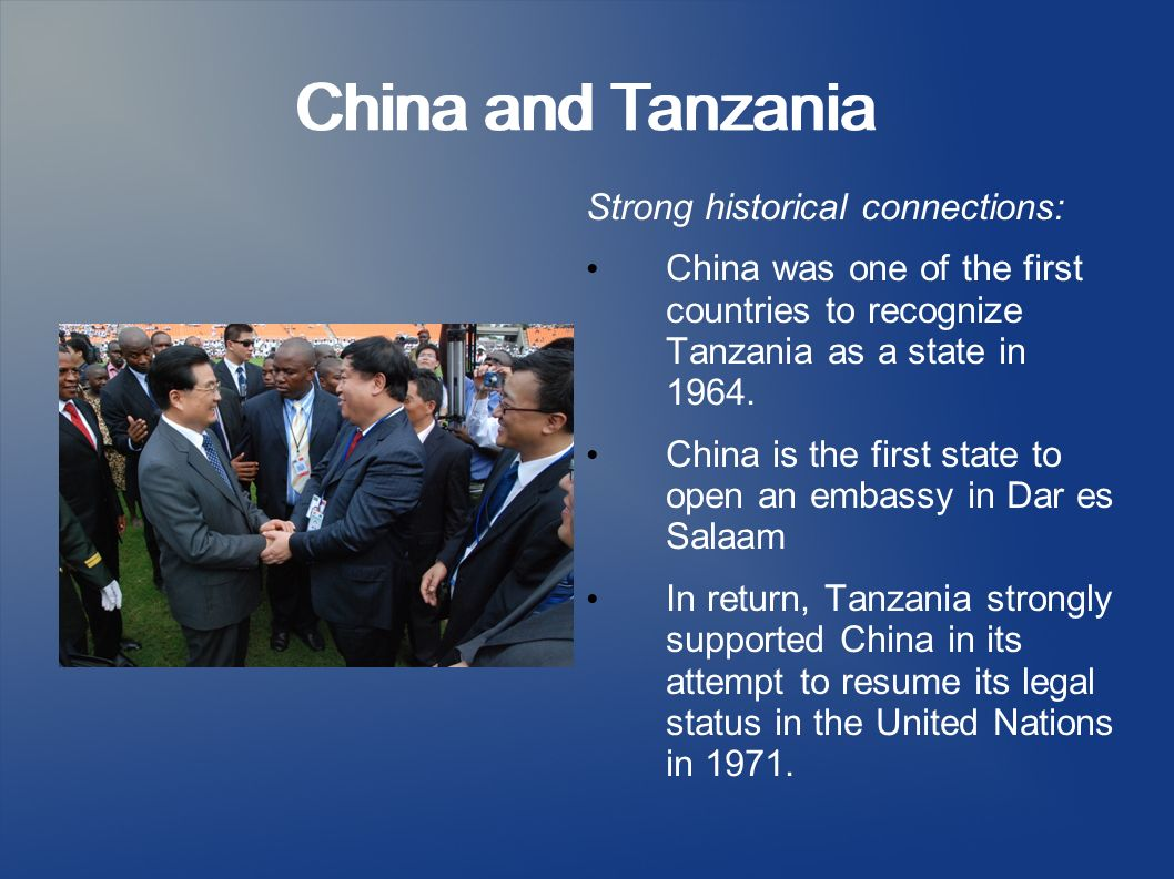 China and Tanzania China and Tanzania Strong historical connections:
