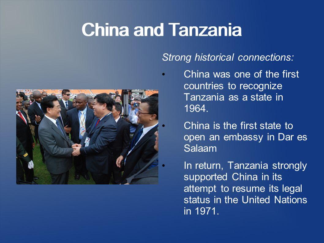 China and Tanzania China and Tanzania Strong historical connections: