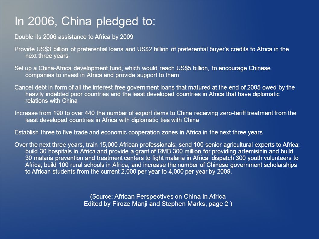 In 2006, China pledged to: Double its 2006 assistance to Africa by 2009.