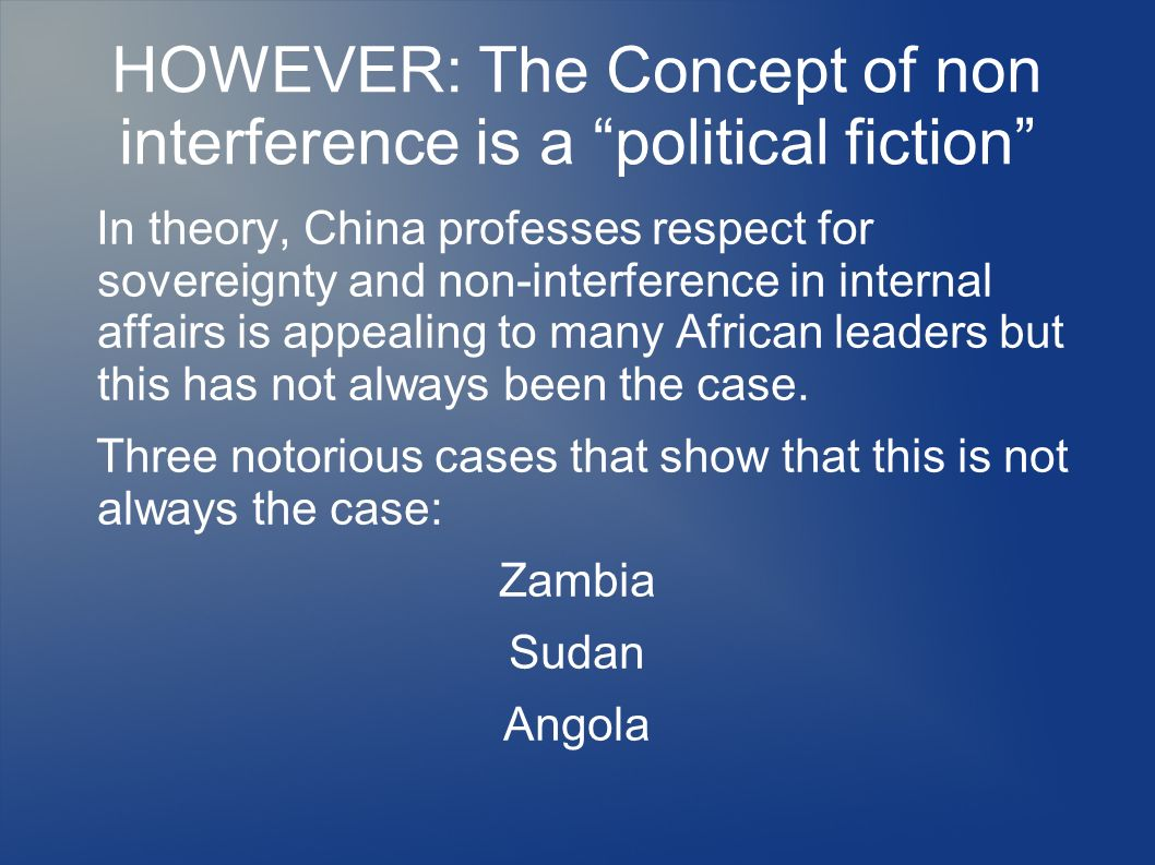 HOWEVER: The Concept of non interference is a political fiction