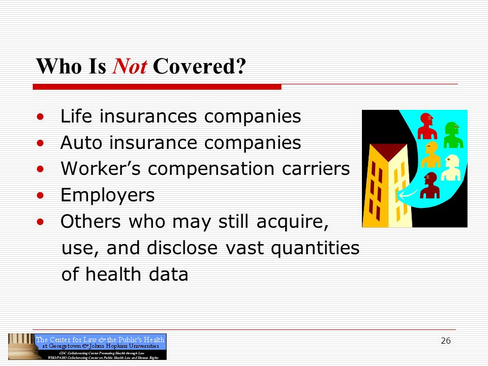 Who Is Not Covered Life insurances companies Auto insurance companies