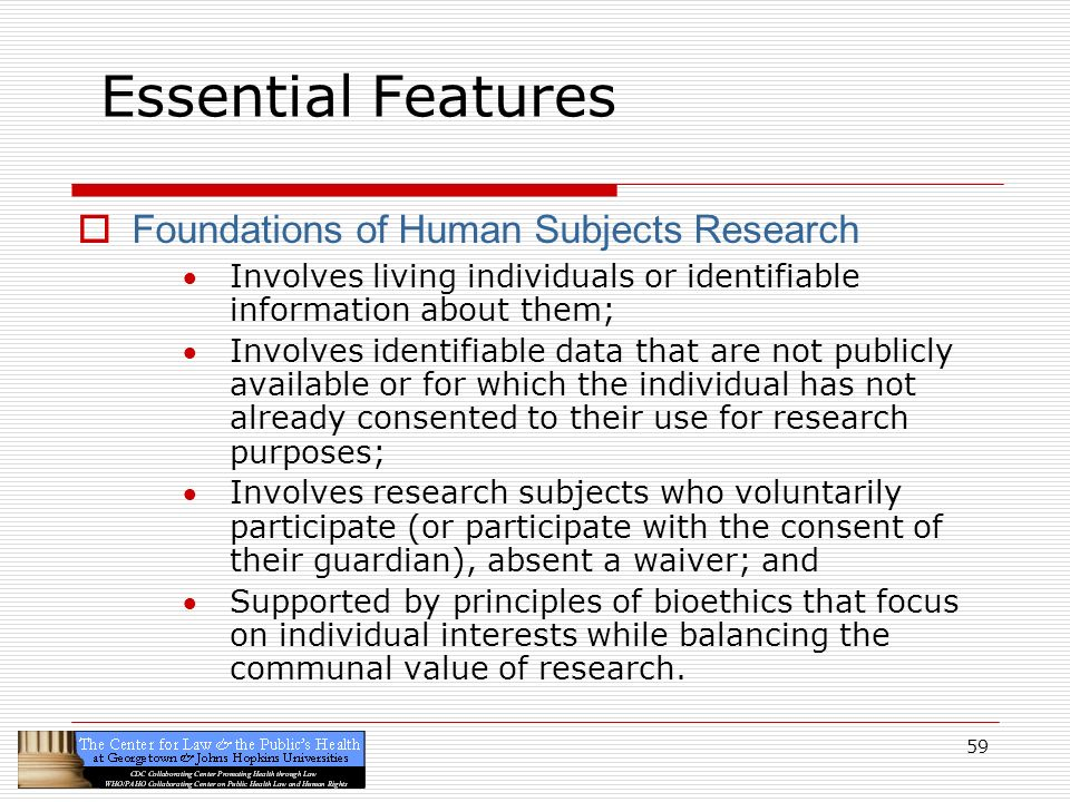 Essential Features Foundations of Human Subjects Research