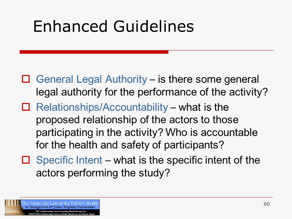 Enhanced Guidelines General Legal Authority – is there some general legal authority for the performance of the activity
