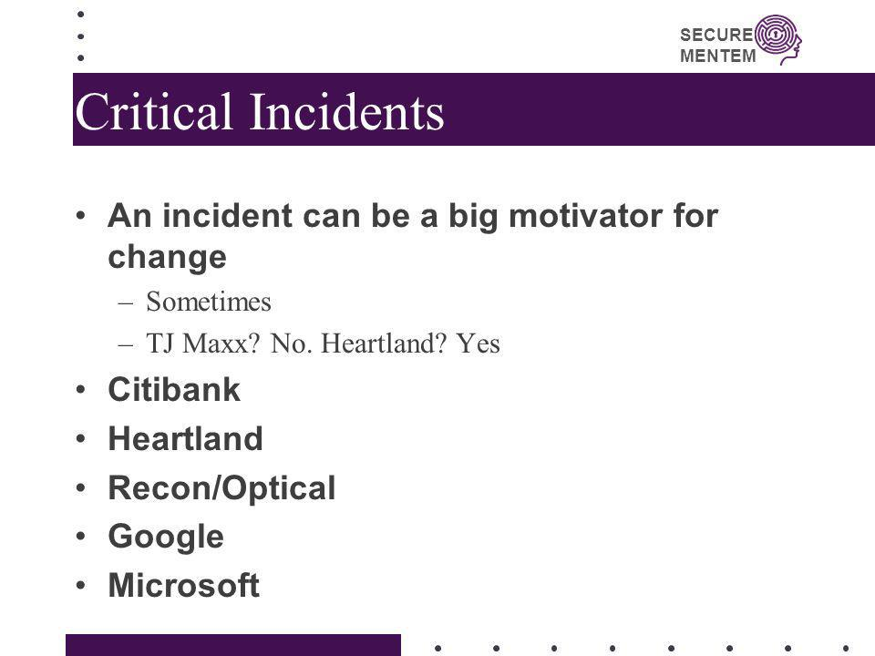 Critical Incidents An incident can be a big motivator for change