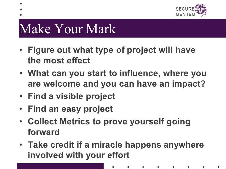 Make Your Mark Figure out what type of project will have the most effect.