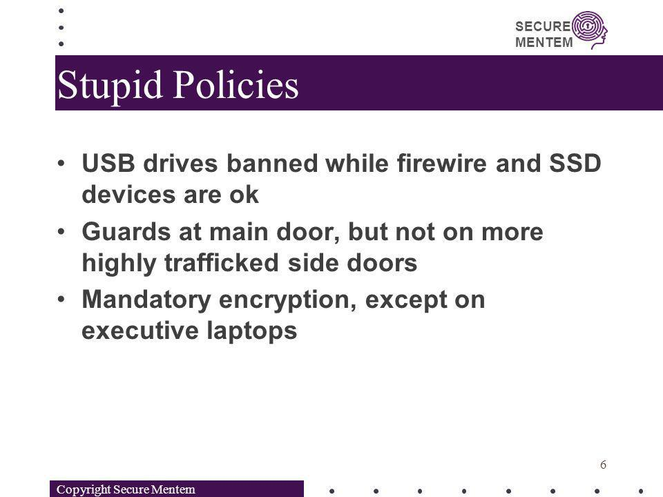 Stupid Policies USB drives banned while firewire and SSD devices are ok. Guards at main door, but not on more highly trafficked side doors.