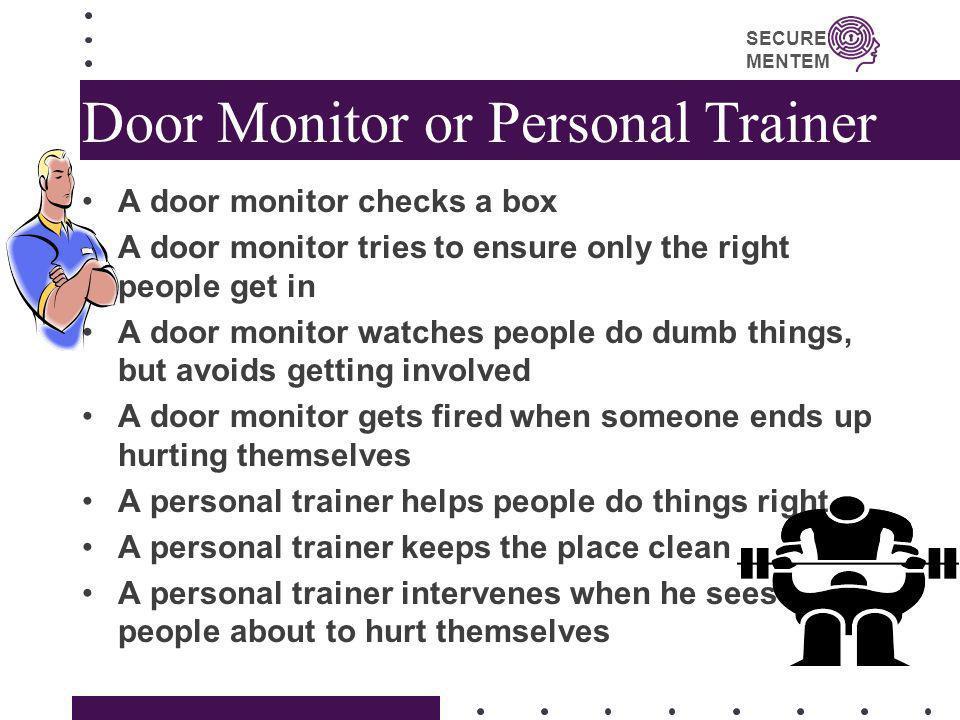 Door Monitor or Personal Trainer