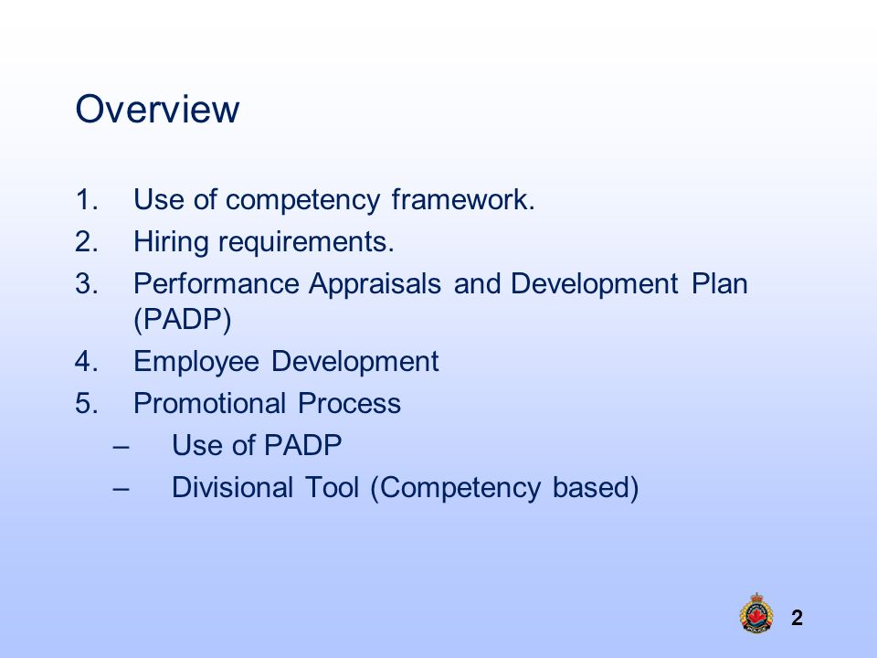 Overview Use of competency framework. Hiring requirements.