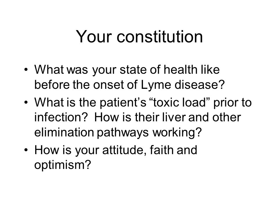 Your constitution What was your state of health like before the onset of Lyme disease