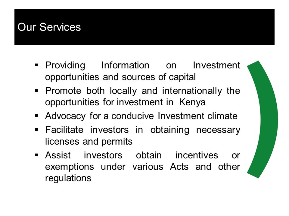 Our Services Providing Information on Investment opportunities and sources of capital.