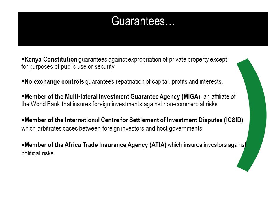 Guarantees… Kenya Constitution guarantees against expropriation of private property except. for purposes of public use or security.