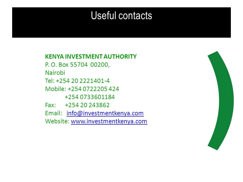Useful contacts KENYA INVESTMENT AUTHORITY P. O. Box 55704 00200,